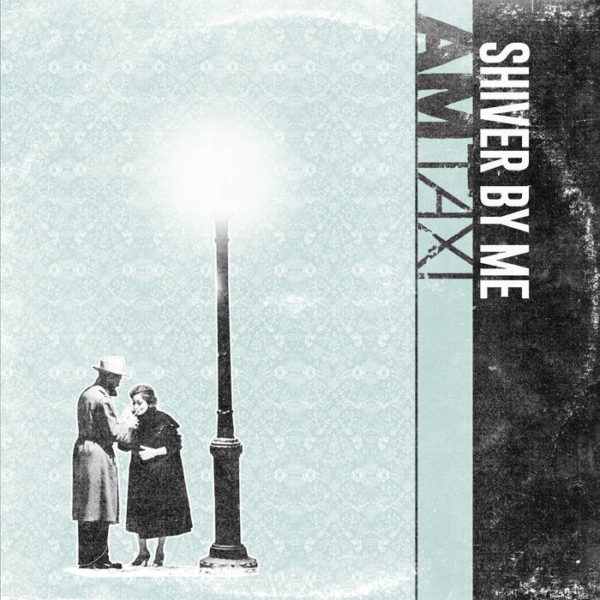 AM Taxi – Shiver by Me | Jaded In Chicago - Music News